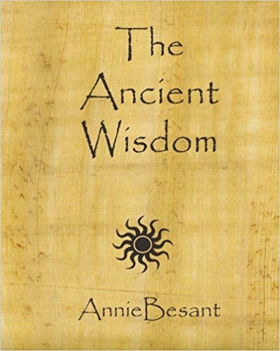 The Ancient Wisdom - Annie Besant | Theosophy World