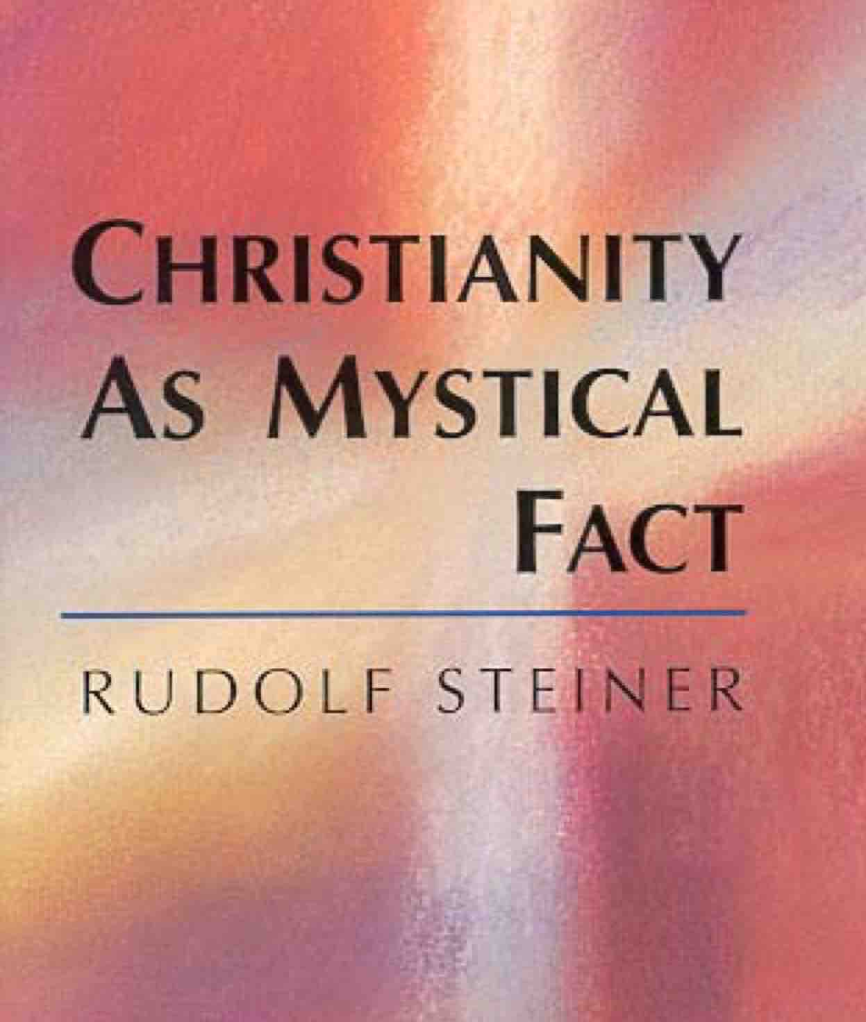 Christianity as Mystical Fact by R Steiner