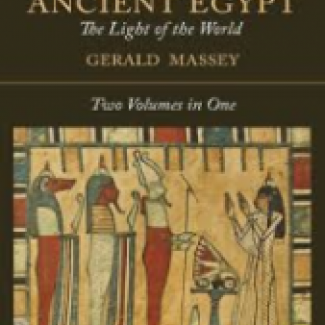 ebook - Ancient Egypt: The Light Of The World by Gerald Massey