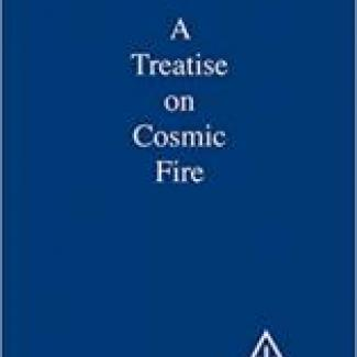 A Treatise on Cosmic Fire by Alice. Bailey