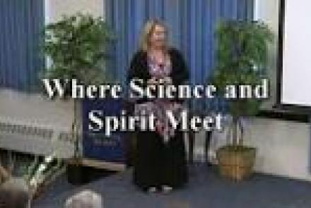 Video: Where Science and Spirit Meet