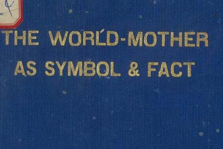The World Mother as Symbol & Fact by CW Leadbeater